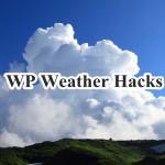 WordPressの天気予報プラグインWP Weather Hacksの使い方